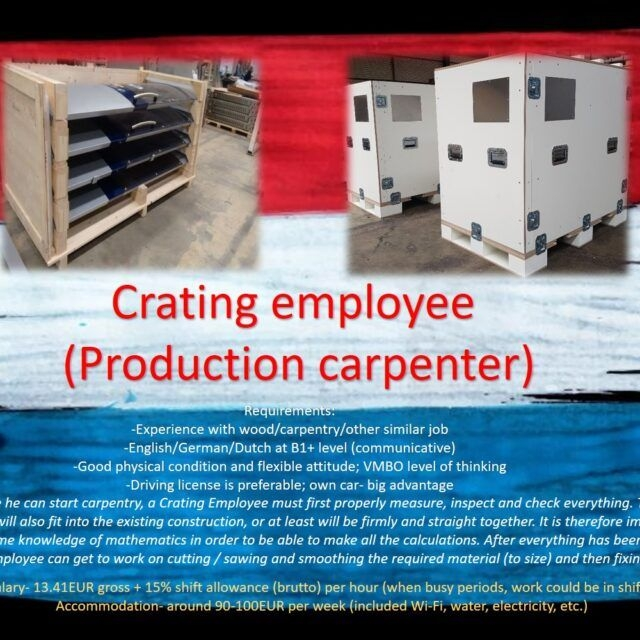 Crating employee (kind of carpenter; production) job work in Holland the Netherlands Amsterdam, Waalwijk, Eindhoven, Rotterdam
